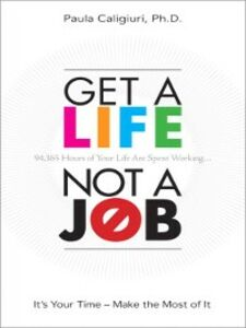 Ebook in inglese Get a Life, Not a Job PhD, Paula Caligiuri