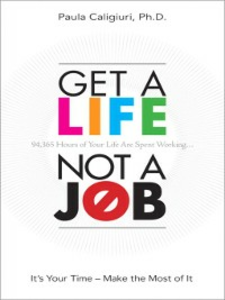Ebook in inglese Get a Life, Not a Job Ph.D., Paula Caligiuri,