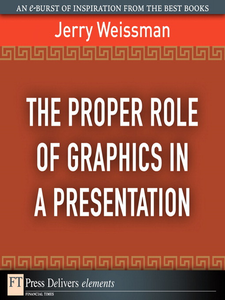 Ebook in inglese The Proper Role of Graphics in a Presentation Weissman, Jerry
