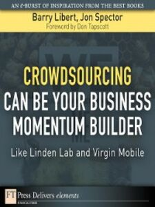 Ebook in inglese Crowdsourcing Can Be Your Business Momentum Builder Libert, Barry , Spector, Jon