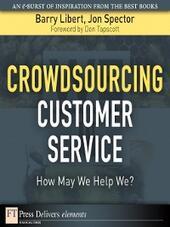 Crowdsourcing Customer Service
