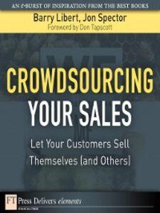 Ebook in inglese Crowdsourcing Your Sales Libert, Barry , Spector, Jon