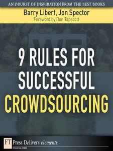 Foto Cover di 9 Rules for Successful Crowdsourcing, Ebook inglese di Barry Libert,Jon Spector, edito da Pearson Education