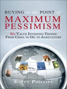 Foto Cover di Buying at the Point of Maximum Pessimism, Ebook inglese di Scott Phillips,Lauren Templeton, edito da Pearson Education