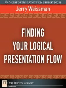 Ebook in inglese Finding Your Logical Presentation Flow Weissman, Jerry