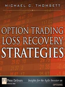 Foto Cover di Option Trading Loss Recovery Strategies, Ebook inglese di Michael C. Thomsett, edito da Pearson Education