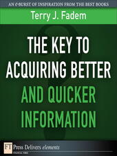 The Key to Acquiring Better and Quicker Information