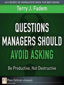 Foto Cover di Questions Managers Should Avoid Asking, Ebook inglese di Terry J. Fadem, edito da Pearson Education