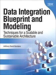 Foto Cover di Data Integration Blueprint and Modeling, Ebook inglese di Anthony David Giordano, edito da Pearson Education
