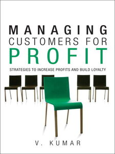 Foto Cover di Managing Customers for Profit, Ebook inglese di V. Kumar, edito da Pearson Education