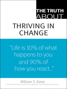 Ebook in inglese The Truth About Thriving in Change Kane, William S.
