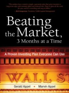 Ebook in inglese Beating the Market, 3 Months at a Time Appel, Gerald , Appel, Marvin