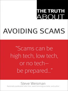 Foto Cover di The Truth About Avoiding Scams, Ebook inglese di Steve Weisman, edito da Pearson Education