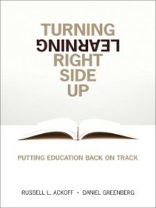 Ebook in inglese Turning Learning Right Side Up Ackoff, Russell L. , Greenberg, Daniel