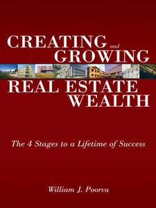 Ebook in inglese Creating and Growing Real Estate Wealth Poorvu, William J.