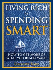 Foto Cover di Living Rich by Spending Smart, Ebook inglese di Gregory Karp, edito da Pearson Education