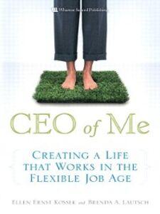 Ebook in inglese CEO of Me Kossek, Ellen Ernst , Lautsch, Brenda A.