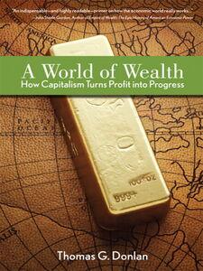 Foto Cover di A World of Wealth, Ebook inglese di Thomas G. Donlan, edito da Pearson Education