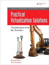 Practical Virtualization Solutions