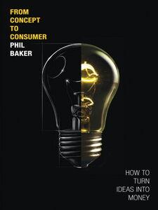 Foto Cover di From Concept to Consumer, Ebook inglese di Phil Baker, edito da Pearson Education