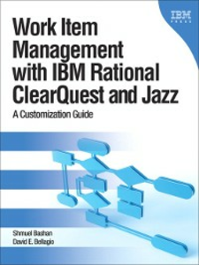 Ebook in inglese Work Item Management with IBM ClearQuest and the Jazz Platform Bashan, Shmuel , Bellagio, David E.