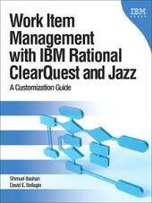 Work Item Management with IBM ClearQuest and the Jazz Platform