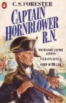 Captain Hornblower R.N.: Hornblower and the 'Atropos', The Happy Return, A Ship of the Line - C. S. Forester - cover