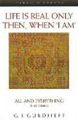 Libro in inglese Life is Real Only Then, When 'I Am': All and Everything Third Series George Gurdjieff
