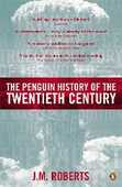 Libro in inglese The Penguin History Of The Twentieth Century, J. M. Roberts