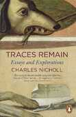Libro in inglese Traces Remain: Essays and Explorations Charles Nicholl