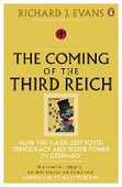 Libro in inglese The Coming of the Third Reich: How the Nazis Destroyed Democracy and Seized Power in Germany Richard J. Evans