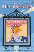 Libro in inglese Mother Tongue: The Story of the English Language Bill Bryson