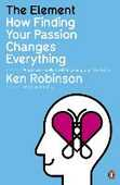 Libro in inglese The Element: How Finding Your Passion Changes Everything Ken Robinson Lou Aronica