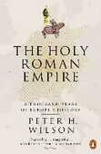 Libro in inglese The Holy Roman Empire: A Thousand Years of Europe's History Peter H. Wilson