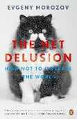 Libro in inglese The Net Delusion: How Not to Liberate the World Evgeny Morozov