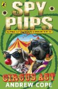 Spy Pups Circus Act