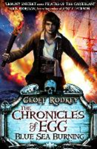 Ebook in inglese Chronicles of Egg: Blue Sea Burning Rodkey, Geoff