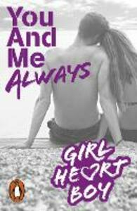 Girl Heart Boy: You And Me Always (Book 6)