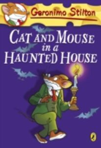 Ebook in inglese Geronimo Stilton: Cat and Mouse in a Haunted House (#3) Stilton, Geronimo