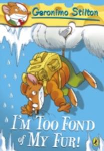 Ebook in inglese Geronimo Stilton: I'm Too Fond of My Fur! (#4) Stilton, Geronimo