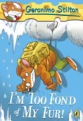 Geronimo Stilton: I'm Too Fond of My Fur! (#4)