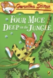 Ebook in inglese Geronimo Stilton: Four Mice Deep in the Jungle (#5) Stilton, Geronimo