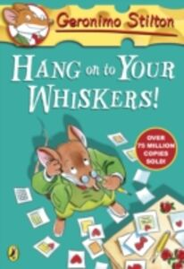 Ebook in inglese Geronimo Stilton: Hang On To Your Whiskers! (#10) Stilton, Geronimo