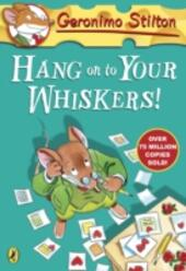 Geronimo Stilton: Hang On To Your Whiskers! (#10)