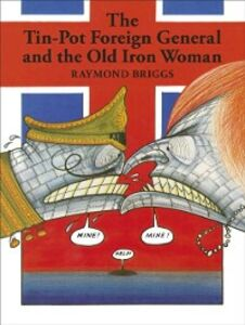 Ebook in inglese Tin-Pot Foreign General And the Old Iron Woman Briggs, Raymond