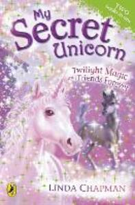 My Secret Unicorn: Twilight Magic and Friends Forever