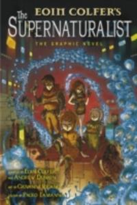Ebook in inglese Supernaturalist: The Graphic Novel Colfer, Eoin , Donkin, Andrew