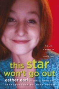Ebook in inglese This Star Won't Go Out Esther Earl, Lori Earl, Wayne Earl