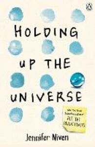 Libro in inglese Holding Up the Universe  - Jennifer Niven