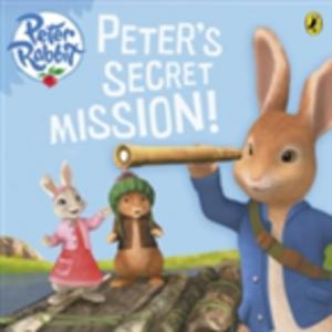 Ebook in inglese Peter Rabbit Animation: Peter's Secret Mission Potter, Beatrix